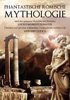 Phantastische Römische Mythologie von Antonio Cuoco (2016, Taschenbuch)