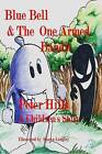 Blue Bell & the One-Armed Bandit by Peter Hills (Paperback / softback, 2014)