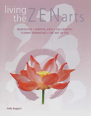 1 of 1 - Living the Zen Arts by Andy Baggott (Hardback, 2005)