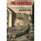 The Chartists: Perspectives and Legacies by Dr. Malcolm Chase (Paperback, 2015)