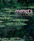 Monet's Garden in Giverny: Inventing the Landscape by Gabrielle Van Zuylen, Marina Ferretti Bocquillon, Francoise Heilbrun (Hardback, 2009)