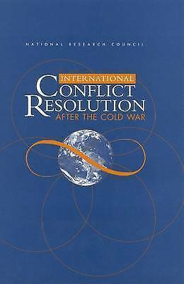 Very Good, International Conflict Resolution After the Cold War, National Resear