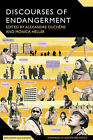 Discourses of Endangerment: Ideology and Interest in the Defence of Languages by Bloomsbury Publishing PLC (Paperback, 2008)