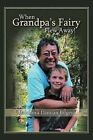 When Grandpa's Fairy Flew Away by Melchora Damian Bilgera (Paperback / softback, 2012)