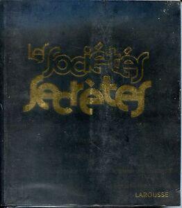 LES-SOCIETES-SECRETES-Larousse-Jean-francois-Signier-2007