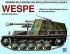 German Self-Propelled Artillery in WWII: Wespe: Wespe by Joachim Engelmann (Paperback, 2004)