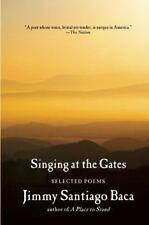 SINGING AT THE GATES (9780802122933) - JIMMY SANTIAGO BACA
