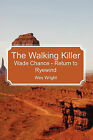 The Walking Killer: Wade Chance - Return to Ryewind by Wes Wright (Paperback / softback, 2010)