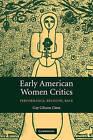 Early American Women Critics: Performance, Religion, Race by Gay Gibson Cima (Hardback, 2006)
