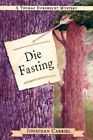 Die Fasting by Jonathan Carriel 9780595415106 (paperback 2006)