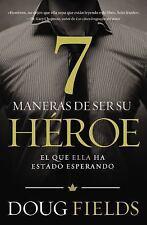 Siete maneras de ser su heroe: El que ella ha estado esperando (Spanish Edition)