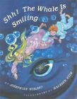 Shh! The Whale is Smiling by Josephine Nobisso (Hardback, 2000)