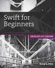 Swift for Beginners von Boisy G. Pitre (2015, Taschenbuch)