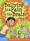 Bullying is a Pain in the Brain by Trevor Romain (Paperback, 2016)