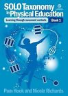 SOLO Taxonomy in Physical Education Bk 1 by Nicola Richards, Pam Hook (Paperback, 2013)