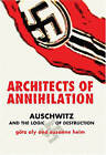Architects of Annihilation: Auschwitz and the Logic of Destruction by Susanne Heim, Gotz Aly (Hardback, 2003)