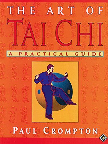 The Art of Tai Chi By Paul Crompton. 9781852304300