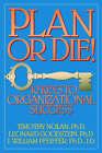 Plan or Die: 10 Keys to Organizational Success by J. William Pfeiffer, Leonard D. Goodstein, Timothy M. Nolan (Paperback, 1993)