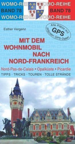 1 von 1 - Mit dem Wohnmobil nach Nord-Frankreich (Womo-Reihe) von Vergenz, Esther