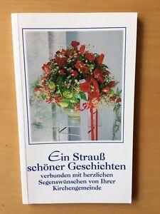 Ein-Strauss-schoener-Geschichten-verbunden-m-herzlichen-Segenswuenschen-v-M-Wand