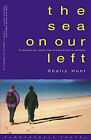 The Sea on Our Left: Couple's Ten Month Walk Around Britain's Coastline by Shally Hunt (Paperback, 1999)