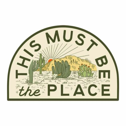 This Must Be The Place Sticker The Desert High Quality Matte Sticker