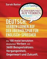 Deutsch: Verben Lernen Auf der Uberholspur Fur Englisch-Sprecher : Die 100...