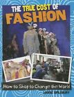 The True Cost of Fashion by Louise Spilsbury (Hardback, 2014)