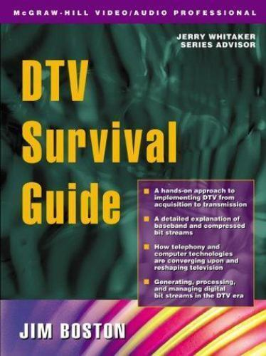 Engineering Handbks.: DTV Survival Guide by James Boston (2000, Hardcover)