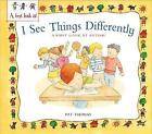 Autism: I See Things Differently by Pat Thomas (Paperback, 2015)