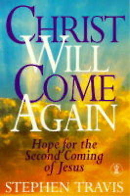 1 of 1 - Christ Will Come Again: Evidence for the Second Coming of Jesus, Travis, Stephen