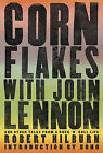 Corn Flakes with John Lennon: And Other Tales from a Rock 'n' Roll Life by Robert Hilburn (Paperback / softback)