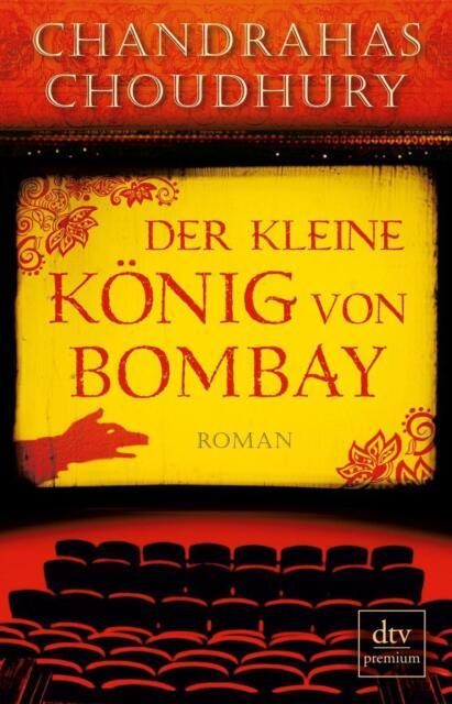 Taschenbuch: Der kleine König von Bombay von Chandrahas Choudhury