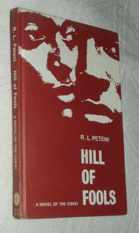 Hill of Fools: A Novel of the Ciskei by R.L. PETENI