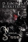 Nebula Six 558 by Dennis Burkstrom (Paperback / softback, 2012)