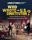 Who Wrote the U.S. Constitution?: And Other Questions about the Constitutional Convention of 1787 by Candice F Ransom (Paperback / softback, 2010)