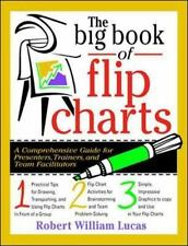 Big Book: The Big Book of Flip Charts : A Comprehensive Guide for Presenters,...