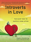 Introverts in Love: The Quiet Way to Happily Ever After by Sophia Dembling (Paperback, 2015)