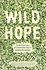 Wild Hope on The Front Lines of Conservation Success by Andrew Balmford Paperba