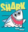 I'm a Shark by Bob Shea (Hardback, 2011)