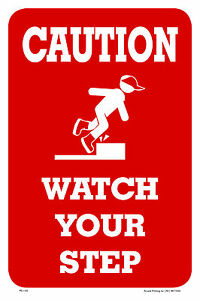 CAUTION-WATCH-YOUR-STEP-12-034-x18-034-METAL-PVC-SIGN