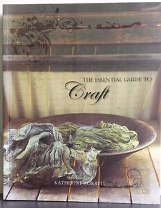 LIKE-NEW-The-Essential-Guide-to-Craft-Katherine-Sorrell-FREE-AUS-POST-paperback