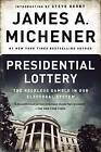 Presidential Lottery: The Reckless Gamble in Our Electoral System by James A Michener (Paperback / softback, 2016)