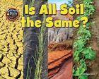 Is Soil All the Same? by Ellen Lawrence (Hardback, 2015)