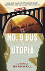The No.9 Bus to Utopia: How one man's extraordinary journey led to a quiet revolution by David Bramwell (Paperback, 2014)