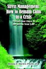 Stress Management How to Remain Calm in a Crisis Twenty-one Day 9781418480394