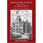 Morgan Park Academy a History (volume I) 9780595440559 by Barry Kritzberg Book