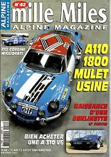 ALPINE MAGAZINE. MILLE MILES. N° 42. A 110 1800 USINE. GUIDE D'ACHAT A 310 V6.