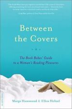 Between the Covers: The Book Babes' Guide to a Woman's Reading Pleasures Hammon