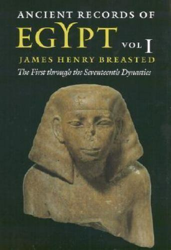 Ancient Records of Egypt : The First Through the Seventeenth Dynasties, Paper...